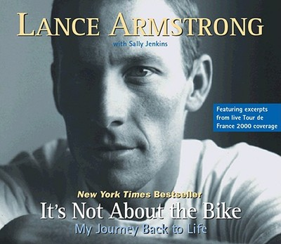 It's Not about the Bike: My Journey Back to Life - Armstrong, Lance, and Wyman, Oliver (Read by), and Jenkins, Sally