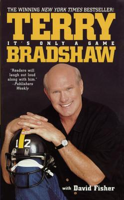 It's Only a Game - Bradshaw, Terry, and Fisher, David