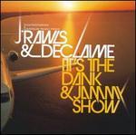 It's the Dank & Jammy Show