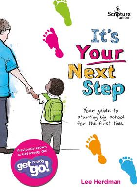 It's Your Next Step: Get Ready Go! - Herdman, Lee, and Willis, Gemma (Editor), and Maltby, Lisa (Designer)