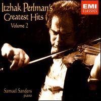 Itzhak Perlman's Greatest Hits, Vol. 2 - Itzhak Perlman (violin); Samuel Sanders (piano)