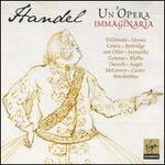 Ivan A. Alexandre: Handel - Un'Opera Imaginaria