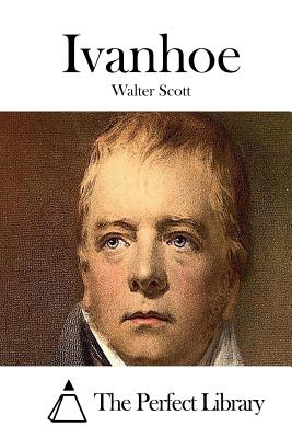 Ivanhoe - Scott, Walter, and The Perfect Library (Editor)