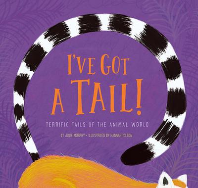I've Got a Tail! - Murphy, Julie