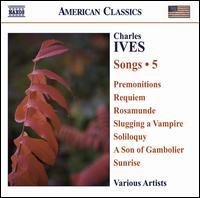 Ives: Songs, Vol. 5 - Cary Parker (trombone); David Bircher (kazoo); David Pittsinger (bass); Douglas Dickson (piano); Eric Trudel (piano);...