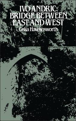 Ivo Andric - Hawkesworth, Celia