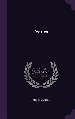 Ivories - Maskell, Alfred