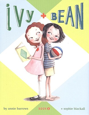 Ivy and Bean Book 1 - Barrows, Annie