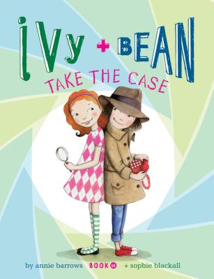 Ivy and Bean Take the Case - Barrows, Annie