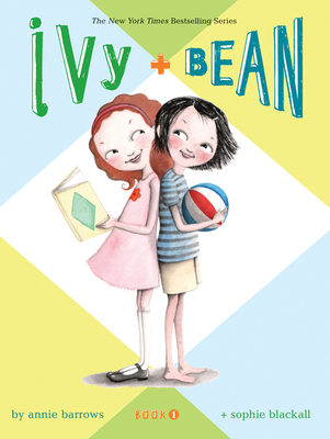 Ivy & Bean - Book 1 (Ivy and Bean Books, Books for Elementary School) - Barrows, Annie