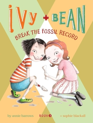 Ivy & Bean Break the Fossil Record - Barrows, Annie