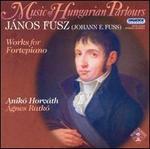 János Fusz: Works for Fortepiano