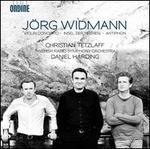 J�rg Widmann: Violin Concerto; Insel der Sirenen; Antiphon