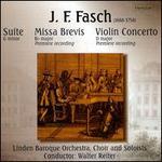 J.F. Fasch: Suite; Missa Brevis; Violin Concerto