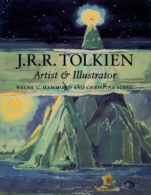 J.R.R. Tolkien: Artist and Illustrator - Hammond, Wayne G (Editor), and Scull, Christina (Editor), and Tolkien, J R R (Illustrator)