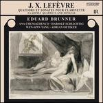 J.X. Lef�vre: Clarinet Quartets and Sonatas
