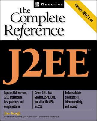J2ee: The Complete Reference - Keogh, James Edward