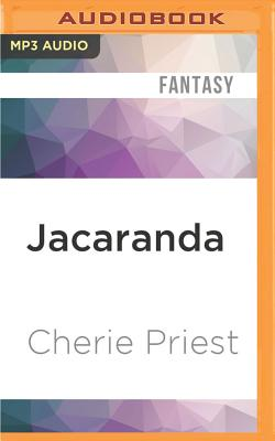 Jacaranda: A Novella of the Clockwork Century - Priest, Cherie