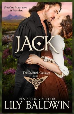 Jack: A Scottish Outlaw - Baldwin, Lily