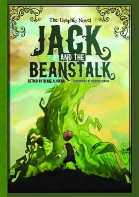 Jack and the Beanstalk: The Graphic Novel - Hoena, Blake A. (Retold by)