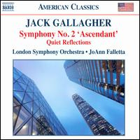 Jack Gallagher: Symphony No. 2 'Ascendent'; Quiet Reflections - London Symphony Orchestra; JoAnn Falletta (conductor)
