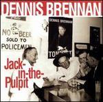 Jack in the Pulpit - Dennis Brennan