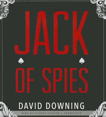 Jack of Spies - Downing, David, and Jackson, Gildart (Read by)