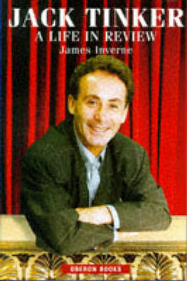 Jack Tinker: A Critic's Life in Words - Inverne, James