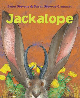 Jackalope - Stevens, Janet, and Crummel, Susan Stevens