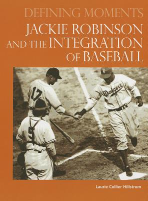 Jackie Robinson and the Integration of Baseball - Hillstrom