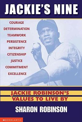 Jackie's Nine: Jackie Robinson's Values to Live by: Jackie Robinson's Values to Live by - Robinson, Sharon