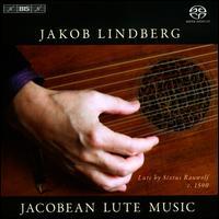 Jacobean Lute Music - Jakob Lindberg (lute)
