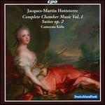 Jacques-Martin Hotteterre: Complete Chamber Music, Vol. 1 - Suites, Op. 2