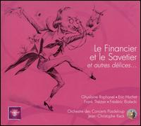 Jacques Offenbach: Le Financier et le Savetier - Eric Huchet (vocals); Franck Th�zan (vocals); Fr�d�ric Bialeki (vocals); Ghylaine Raphanel (vocals);...