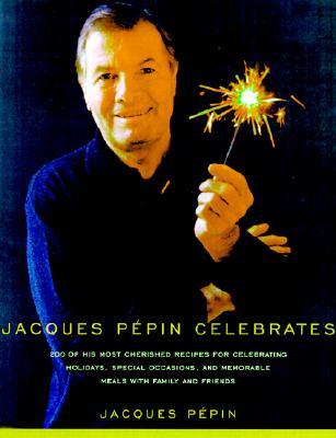Jacques Pepin Celebrates - Pepin, Jacques
