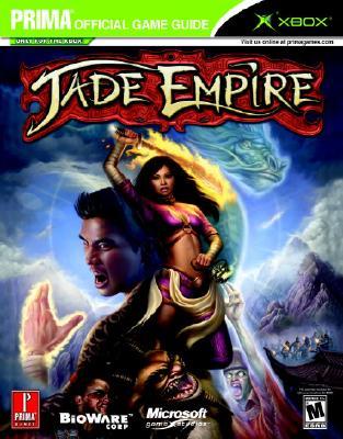 Jade Empire: Prima Official Game Guide - Hogwood, James