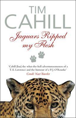 Jaguars Ripped My Flesh - Cahill, Tim
