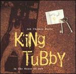 Jah Thomas Meets King Tubby in the House of Dub