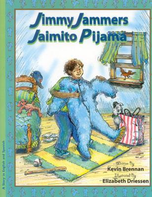 Jaimito Pijama / Jimmy Jammers - Brennan, Kevin, and Driessen, Elizabeth (Illustrator), and de La Vega, Eida (Translated by)