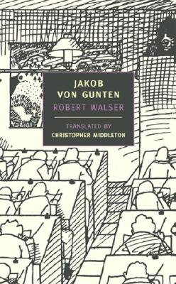 Jakob Von Gunten - Walser, Robert, and Middleton, Christopher (Introduction by)