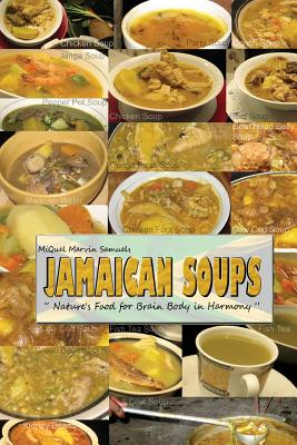 Jamaican Soups: Nature's Food for Brain Body in Harmony - Samuels, Miquel Marvin (Editor)