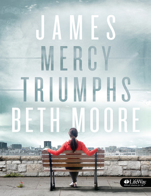 James - Bible Study Book: Mercy Triumphs - Moore, Beth