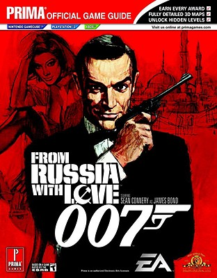 James Bond 007: From Russia with Love: Prima Official Game Guide - Prima Temp Authors, and Kaizen Media Group, and Taruc, Nelson