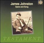 James Johnston: Opera & Song