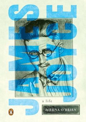 James Joyce: A Life - O'Brien, Edna