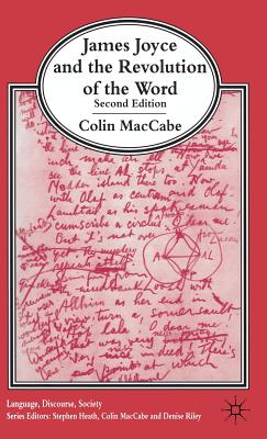 James Joyce and the Revolution of the Word - Maccabe, Colin
