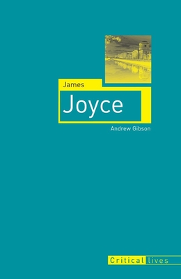 James Joyce - Gibson, Andrew, and Kiberd, Declan (Introduction by)