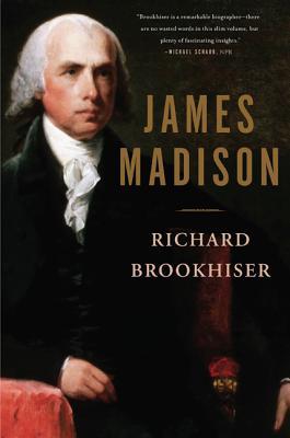 James Madison - Brookhiser, Richard