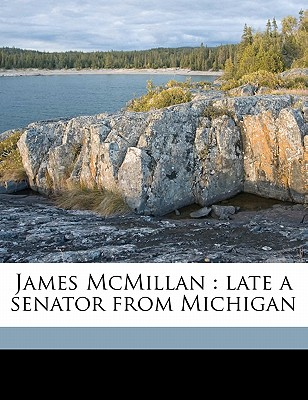 James McMillan: Late a Senator from Michigan - United States Congress (57th, 2nd Sessi (Creator)