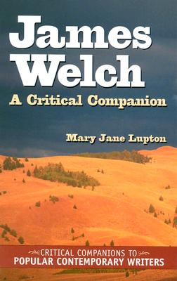 James Welch: A Critical Companion - Lupton, Mary Jane